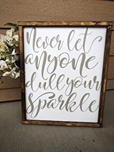 EricauBird Wood Sign-Farmhouse Decor,Farmhouse Sign,Never let Anyone Dull Your Sparkle,Home Decor,Signs with Quotes,Girls Room,Wood Signs, Home Wall Art, 12x22