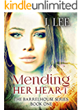 Mending Her Heart: The Barrelhouse Series Book One