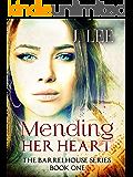 Mending Her Heart: The Barrelhouse Series Book One