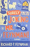 Surely You're Joking Mr FeynmanAdventures of a Curious Character as Told to Ralph Leighton