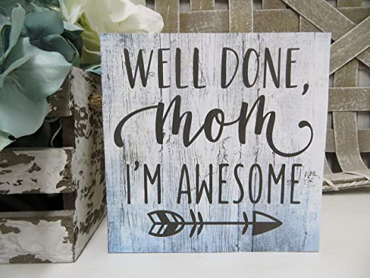 awesome sign decor amazon com dkisee wood mom sign well done mom i m awesome wooden  amazon com dkisee wood mom sign well