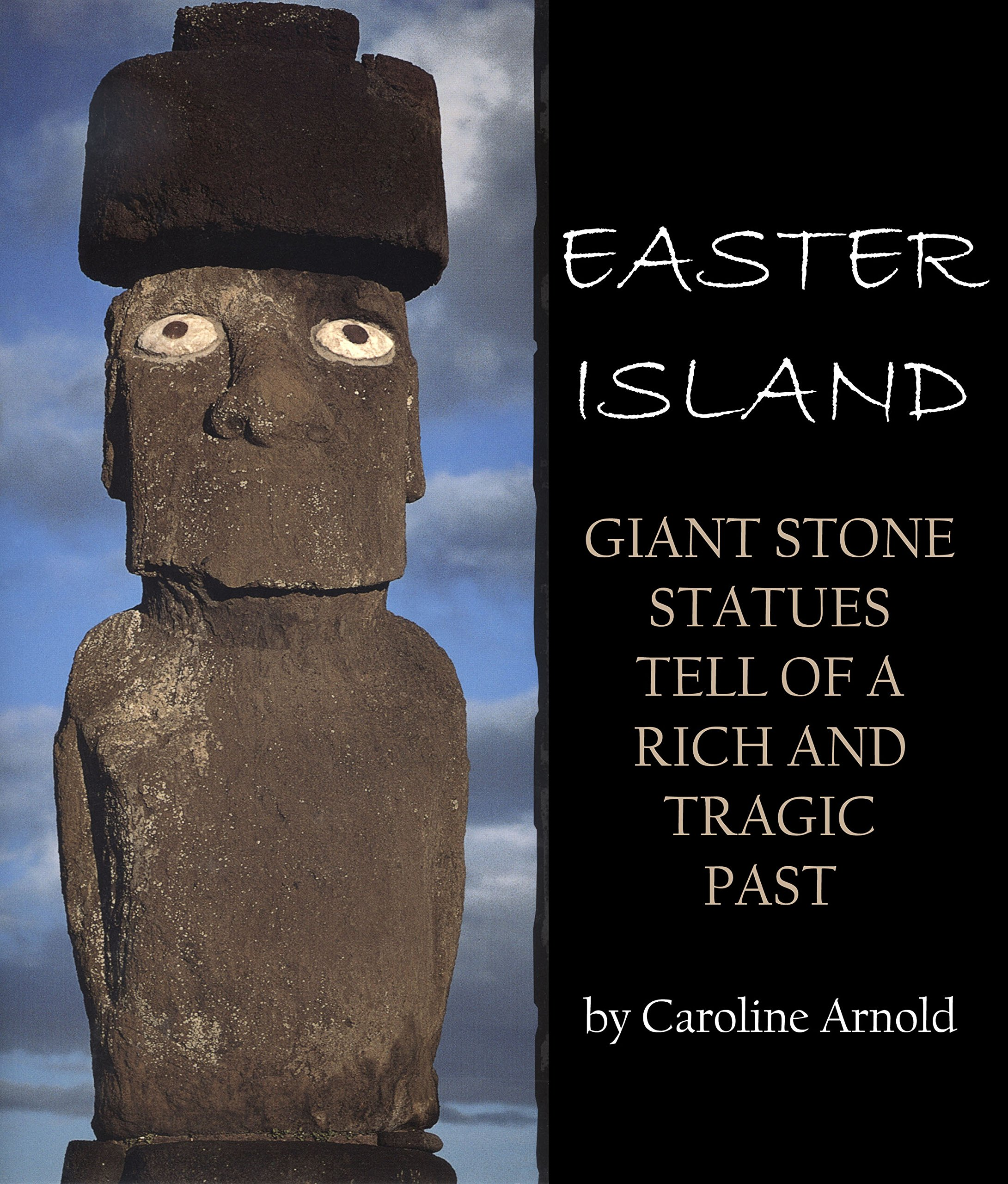 Easter Island: Giant Stone Statues Tell of a Rich and Tragic Past (English Edition)