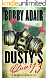 Dusty's Diary 3: One Frustrated Man's Apocalypse Story