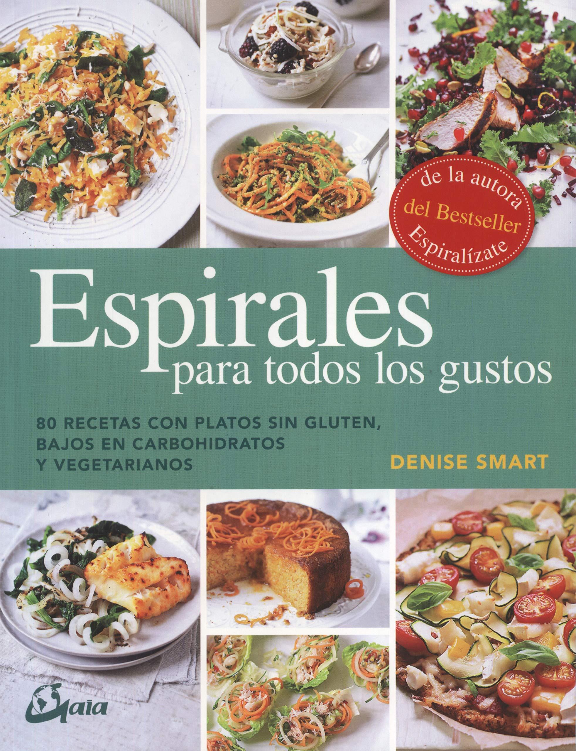 Espirales para todos los gustos. 80 recetas con platos sin ...