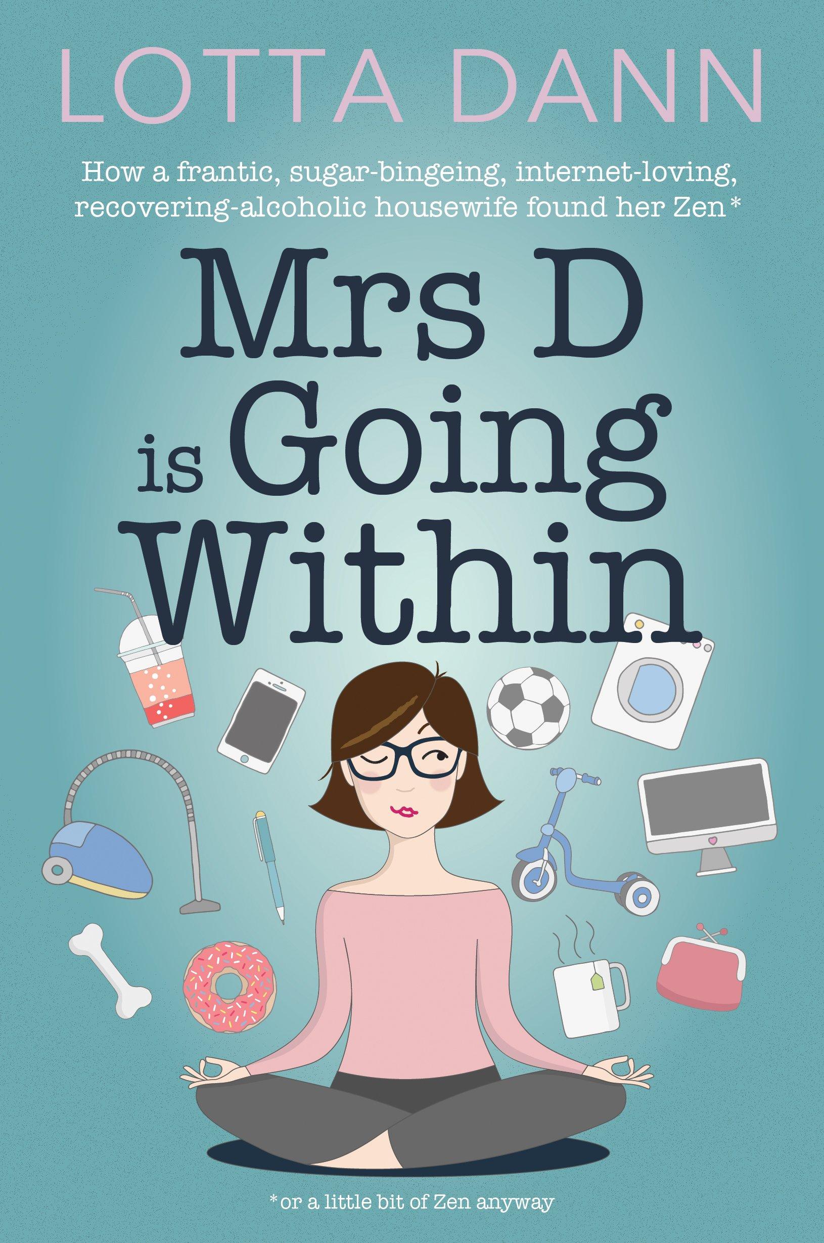 Mrs D Is Going Within Dann Lotta 9781877505867 Amazon Com Books