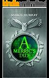 A Merric's Tale