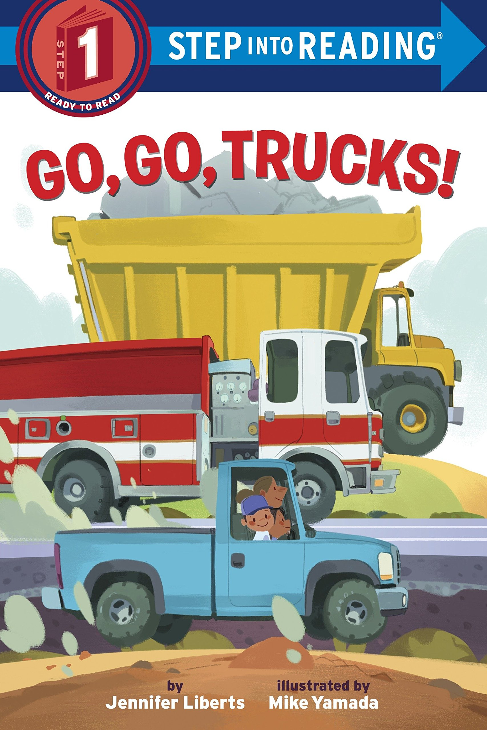 Go, Go, Trucks! (Step into Reading) Paperback – May 9, 2017 Jennifer Liberts Mike Yamada 039954951X Readers - Beginner