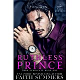 Ruthless Prince : A Dark Mafia Arranged Marriage Romance (Dark Syndicate Book 1)