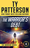 The Warrior's Debt: A Covert-Ops Suspense Action Novel (Warriors Series of Crime Action Thrillers Book 4)