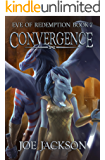 Convergence (Eve of Redemption Book 7)