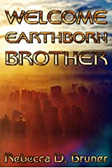Welcome, Earthborn Brother Kindle Edition