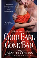 Good Earl Gone Bad: A Lords of Anarchy Novel (The Lords of Anarchy Book 2) Kindle Edition