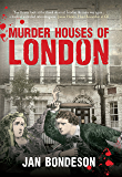 Murder Houses of London (English Edition)