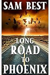 Long Road to Phoenix: A Good vs Evil Supernatural Road Trip Adventure Kindle Edition