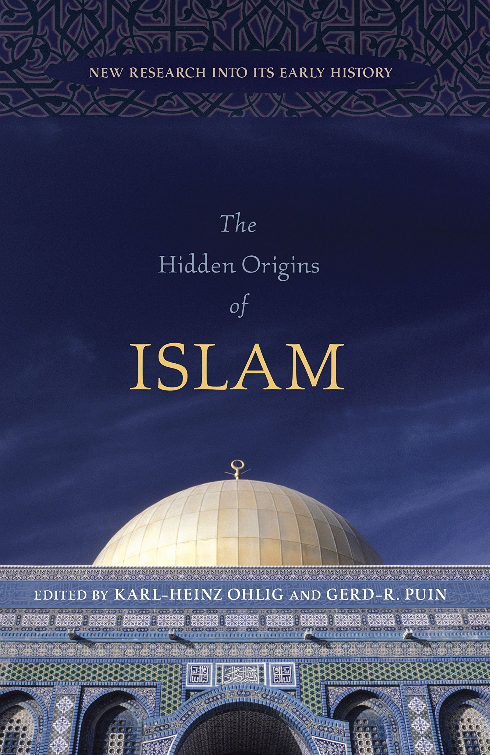 Amazon The Hidden Origins Of Islam New Research Into Its Early