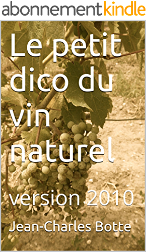 Le petit dico du vin naturel: version 2010
