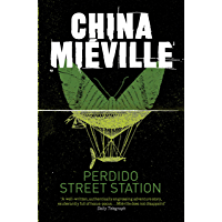 Perdido Street Station: A Bas-Lag Novel 1
