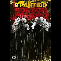 O partido: Projeto criminoso de poder (Série A Política das Sombras Livro 1)