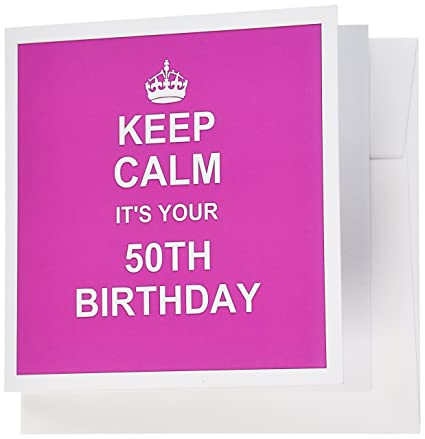 3dRose Keep Calm Its Your 50th Birthday Hot Pink Girly Girls Stay And Carry On