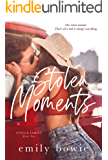 Stolen Moments: A brother's best friend romance (Steele Family Book 1)