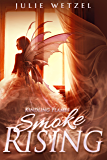 Kindling Flames: Smoke Rising (The Ancient Fire Series Book 3)