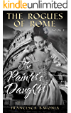 The Rogues Of Rome: The Painter's Daughter Book I (A Novel)