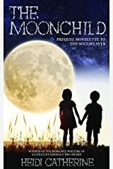 The Moonchild: Prequel Novelette to The Soulweaver Series Kindle Edition