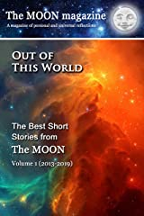 Out of This World: The Best Short Stories from The MOON Kindle Edition
