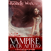 Vampire Ever After ~ Volume 12: A Blood and Snow Novelette