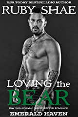 Loving the Bear: BBW Paranormal Shapeshifter Romance (Emerald Haven Book 4) Kindle Edition