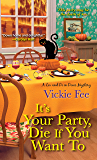 It's Your Party, Die If You Want To (A Liv And Di In Dixie Mystery Book 2)
