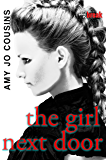 The Girl Next Door (Bend or Break Book 3)