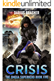Crisis: The Omega Superhero Book Five (Omega Superhero Series 5)