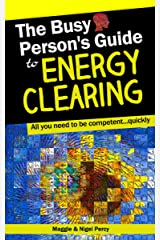 The Busy Person's Guide To Energy Clearing (Busy Person's Guides Book 1) Kindle Edition