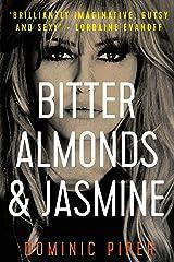 Bitter Almonds & Jasmine: an electrifying and explosive modern detective thriller (PI Daniel Beckett Series) Kindle Edition