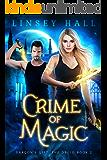 Crime of Magic (Dragon's Gift: The Druid Book 2)