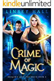 Crime of Magic (Dragon's Gift: The Druid Book 2)