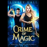 Crime of Magic (Dragon's Gift: The Druid Book 2) (English Edition)