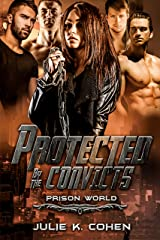 Protected by the Convicts: Sci Fi Reverse Harem Romance (Prison World Book 2) Kindle Edition