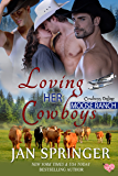 Loving Her Cowboys: Moose Ranch (Cowboys Online Book 3)
