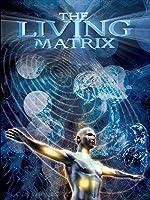 The Living Matrix