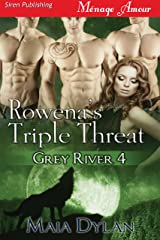 Rowena's Triple Threat [Grey River 4] (Siren Publishing Menage Amour) Kindle Edition