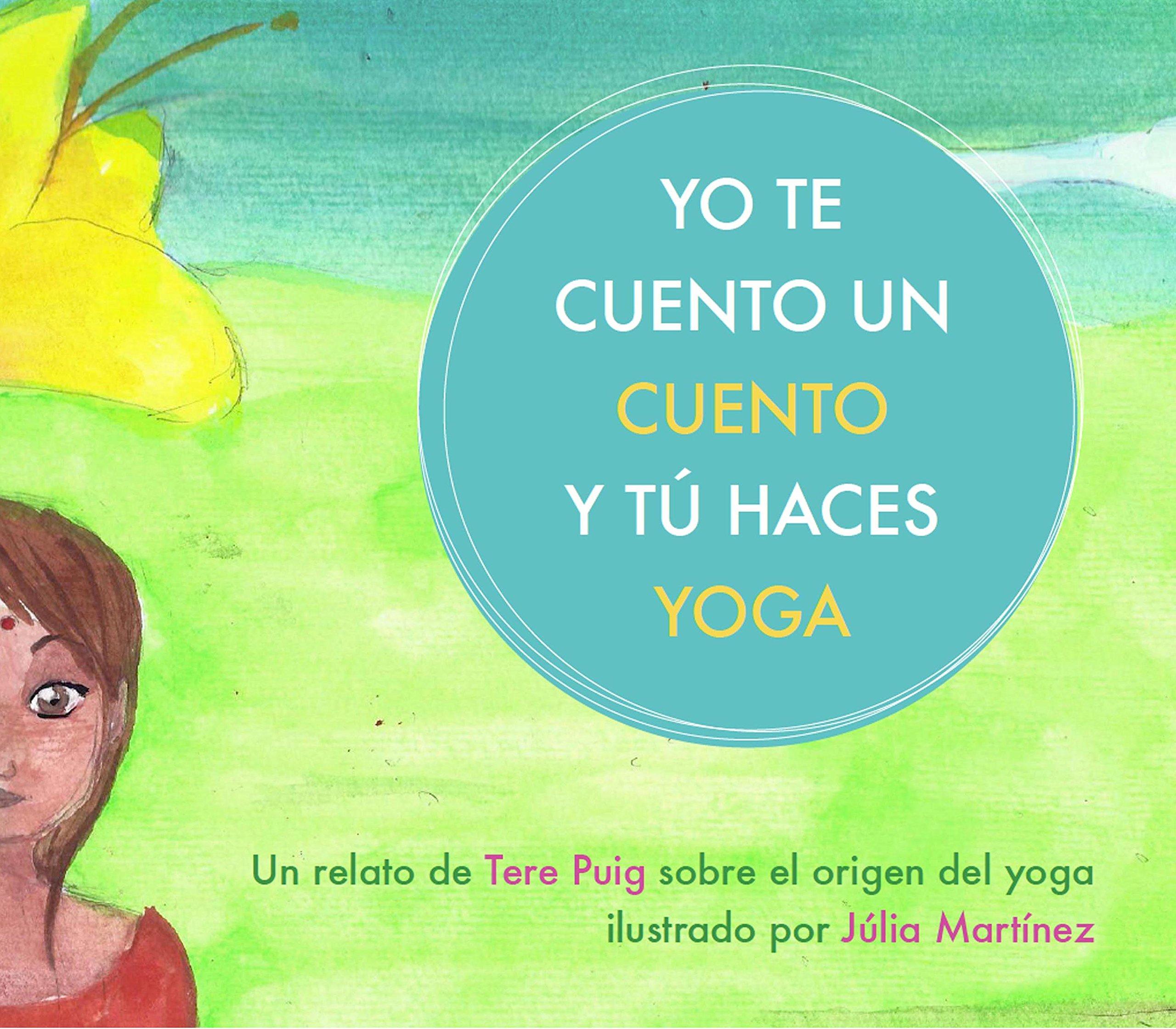 Yo te cuento un cuento y tú haces yoga: Amazon.es: Júlia ...