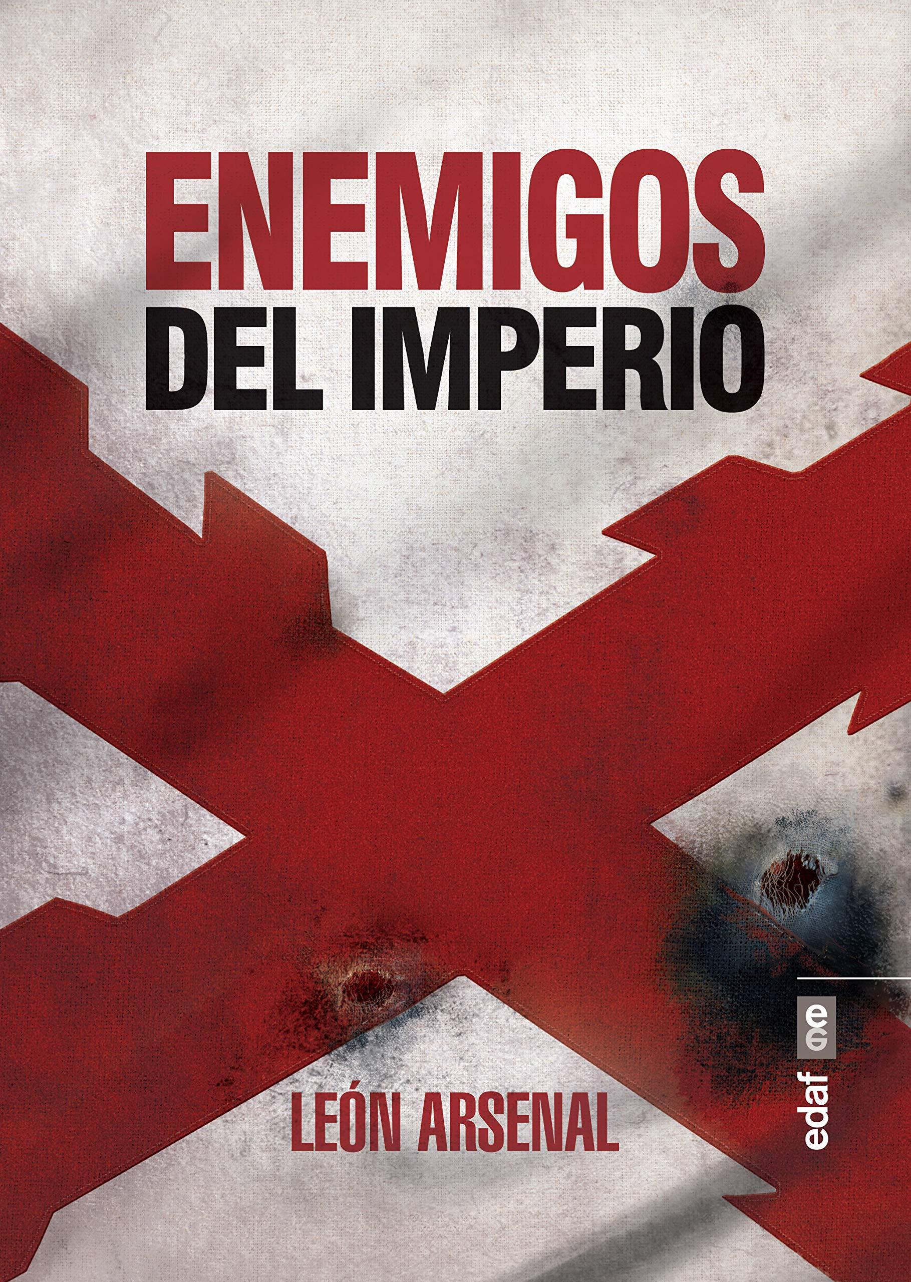 Enemigos del Imperio (Clío crónicas de la historia): Amazon.es: Arsenal, León: Libros