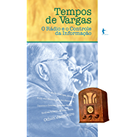Tempos de Vargas: o rádio e o controle da informação
