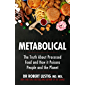 Metabolical: The truth about processed food and how it poisons people and the planet