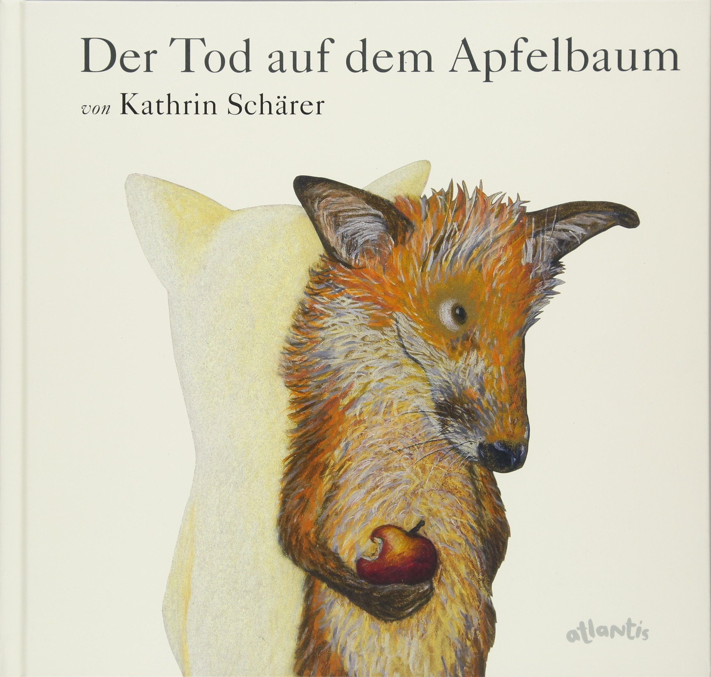 Der Tod auf dem Apfelbaum (Popular Fiction) Gebundenes Buch – 1. September 2015 Kathrin Schärer Atlantis 3715207019 empfohlenes Alter: ab 4 Jahre