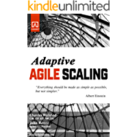 Adaptive Agile Scaling: Strategies for aligning agile development process to teams of varying size.