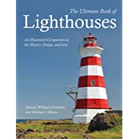 The Ultimate Book of Lighthouses: An Illustrated Companion
