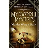 Mydworth Mysteries - Murder wore a Mask (A Cosy Historical Mystery Series Book 4)